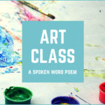 Art Class - a spoken word poem by Ava Love Hanna