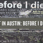 Art in Austin: Before I Die...
