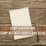 Camp NanoWriMo - Like Camp but with Words and Deadlines - Ava Love Hanna
