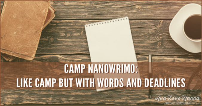Camp NaNoWriMo: Like camp but with words and deadlines