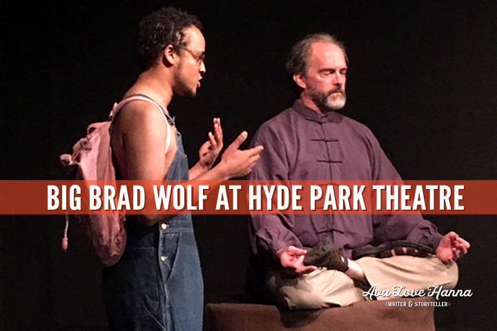 Big Brad Wolf by Ava Love Hanna at Hyde Park Theatre with ScriptWorks Out of Ink 2018 Lost and Found